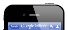 iPhone 4 with Google Latitude